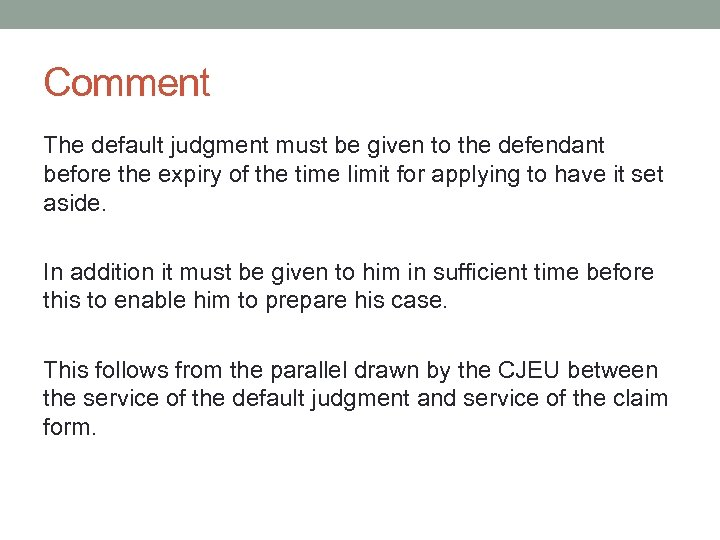 Comment The default judgment must be given to the defendant before the expiry of