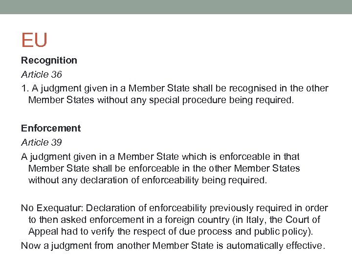 EU Recognition Article 36 1. A judgment given in a Member State shall be