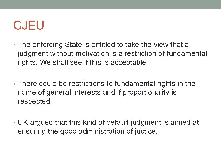 CJEU • The enforcing State is entitled to take the view that a judgment