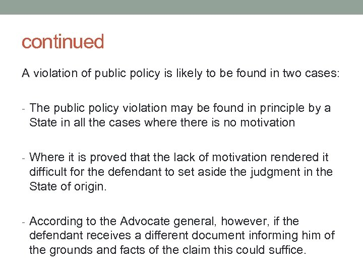 continued A violation of public policy is likely to be found in two cases: