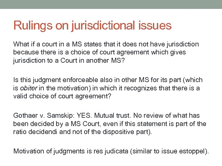 Rulings on jurisdictional issues What if a court in a MS states that it