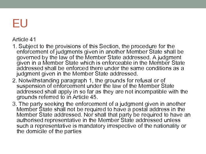 EU Article 41 1. Subject to the provisions of this Section, the procedure for