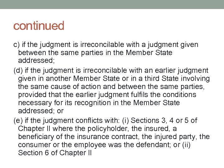 continued c) if the judgment is irreconcilable with a judgment given between the same
