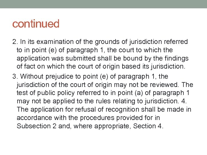 continued 2. In its examination of the grounds of jurisdiction referred to in point