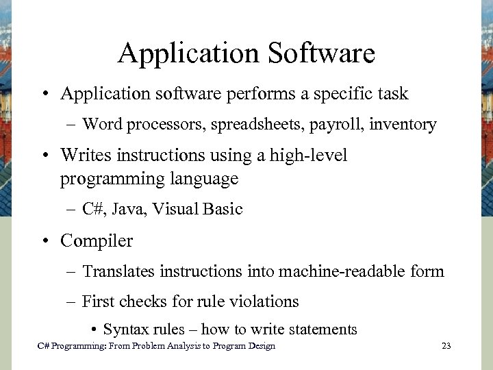 Application Software • Application software performs a specific task – Word processors, spreadsheets, payroll,