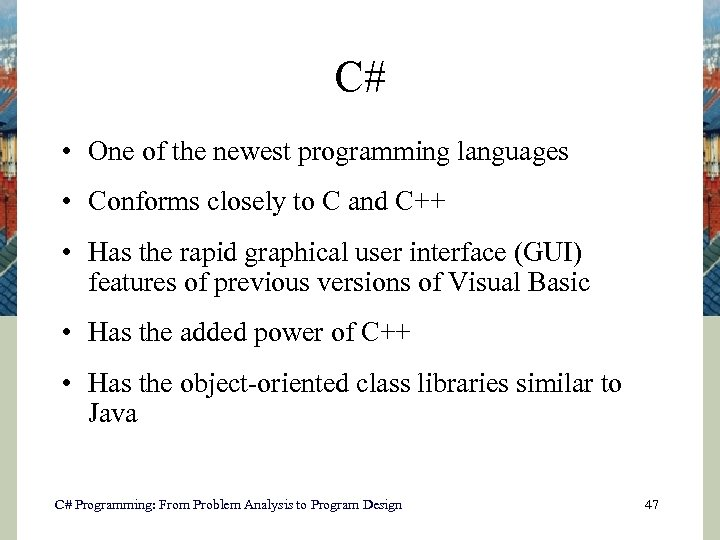 C# • One of the newest programming languages • Conforms closely to C and