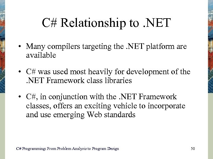 C# Relationship to. NET • Many compilers targeting the. NET platform are available •