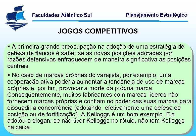 Faculdades Atlântico Sul Planejamento Estratégico JOGOS COMPETITIVOS § A primeira grande preocupação na adoção