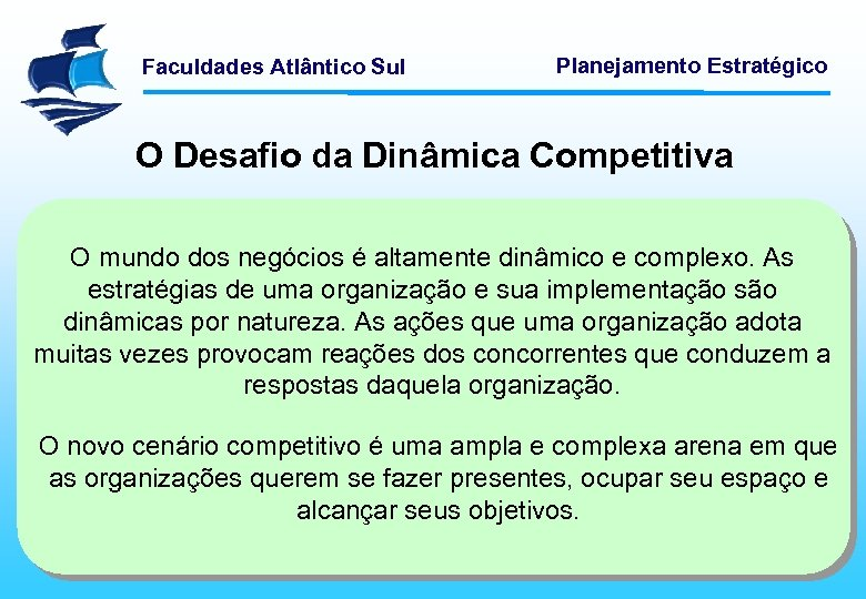 Faculdades Atlântico Sul Planejamento Estratégico O Desafio da Dinâmica Competitiva O mundo dos negócios