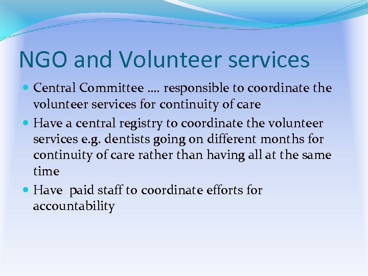 NGO and Volunteer services Central Committee …. responsible to coordinate the volunteer services for