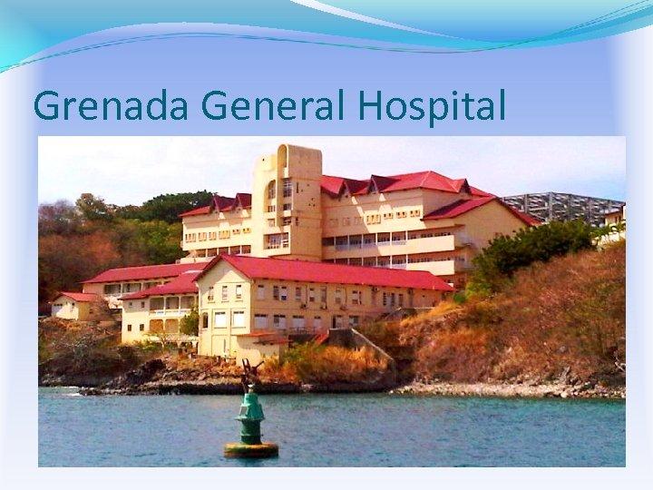 Grenada General Hospital