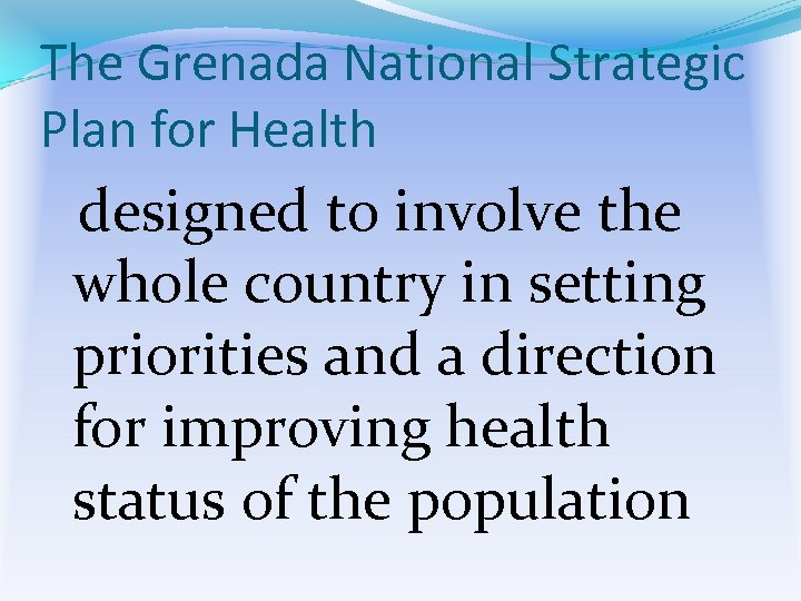 The Grenada National Strategic Plan for Health designed to involve the whole country in