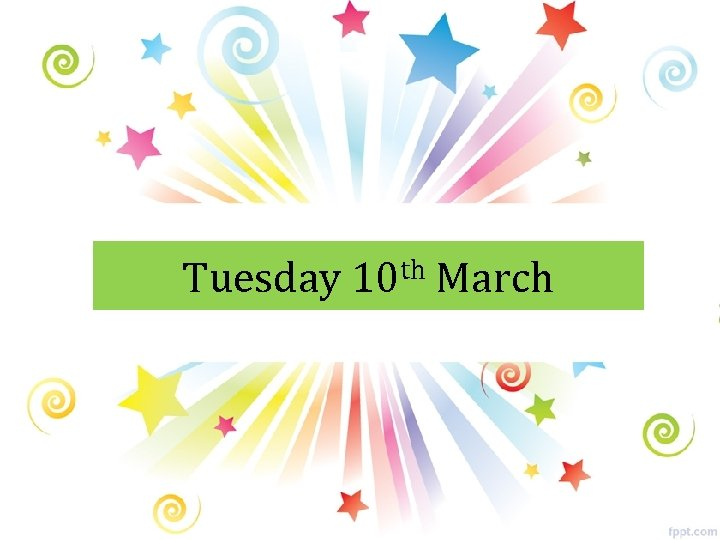 Tuesday th 10 March