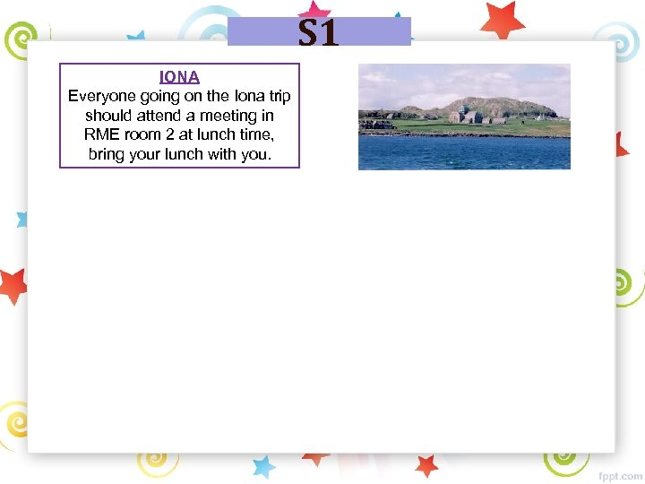 S 1 IONA Everyone going on the Iona trip should attend a meeting in