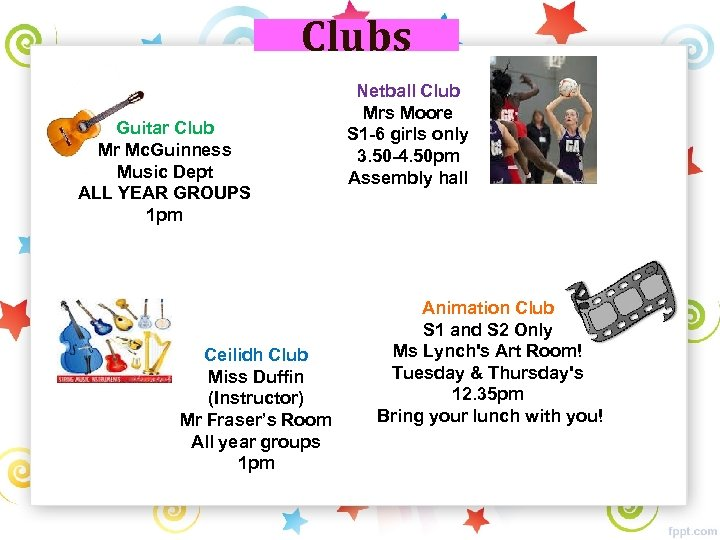 Clubs Guitar Club Mr Mc. Guinness Music Dept ALL YEAR GROUPS 1 pm Ceilidh