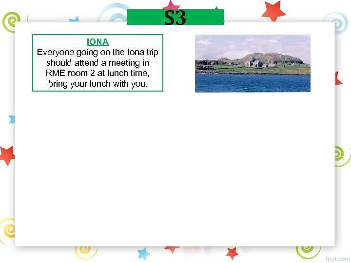 S 3 IONA Everyone going on the Iona trip should attend a meeting in