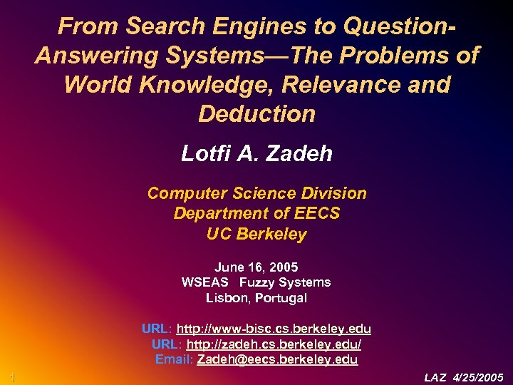 From Search Engines to Question. Answering Systems—The Problems of World Knowledge, Relevance and Deduction