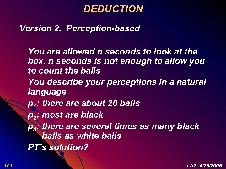 DEDUCTION Version 2. Perception-based You are allowed n seconds to look at the box.