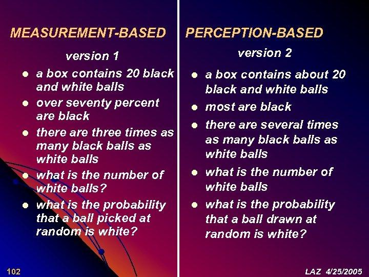 MEASUREMENT-BASED l l l 102 version 1 a box contains 20 black and white