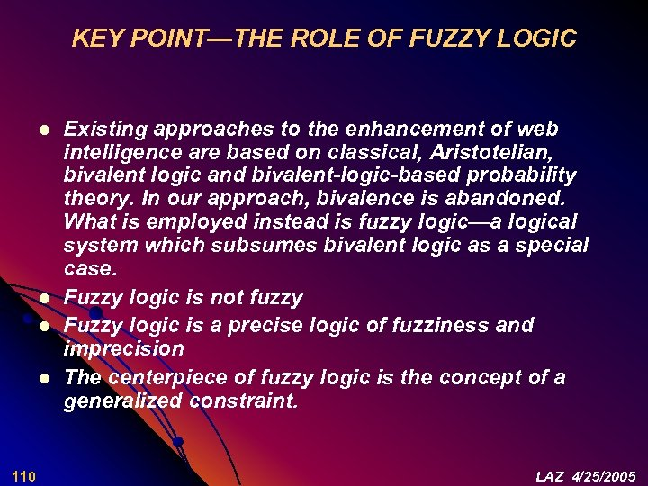 KEY POINT—THE ROLE OF FUZZY LOGIC l l 110 Existing approaches to the enhancement