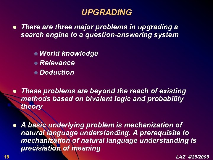 UPGRADING l There are three major problems in upgrading a search engine to a
