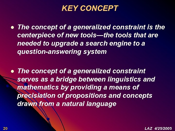 KEY CONCEPT l l 20 The concept of a generalized constraint is the centerpiece