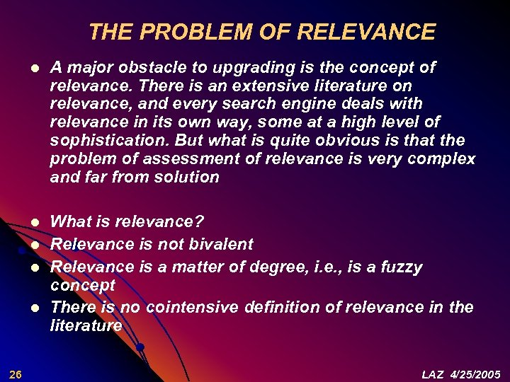 THE PROBLEM OF RELEVANCE l A major obstacle to upgrading is the concept of