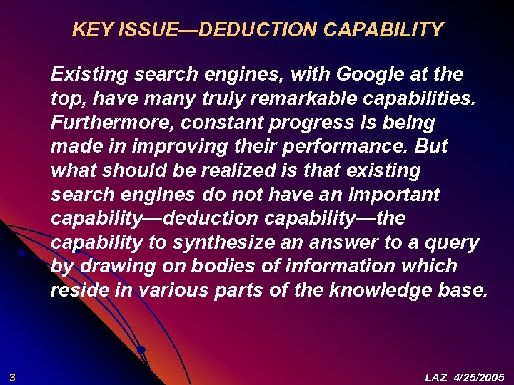 KEY ISSUE—DEDUCTION CAPABILITY Existing search engines, with Google at the top, have many truly