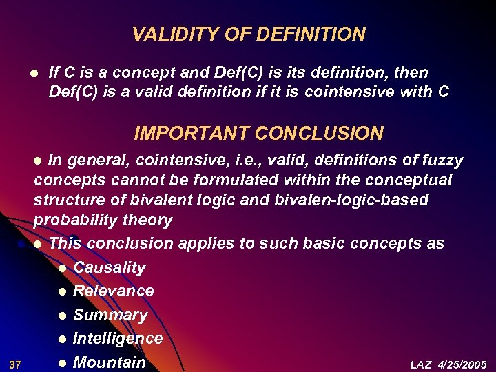 VALIDITY OF DEFINITION l If C is a concept and Def(C) is its definition,