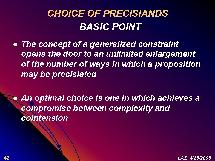 CHOICE OF PRECISIANDS BASIC POINT l l 42 The concept of a generalized constraint