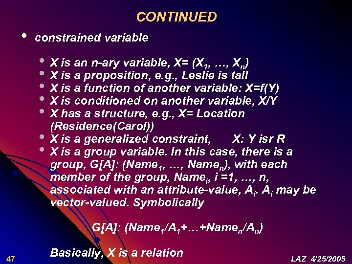 CONTINUED • constrained variable • X is an n-ary variable, X= (X 1, …,