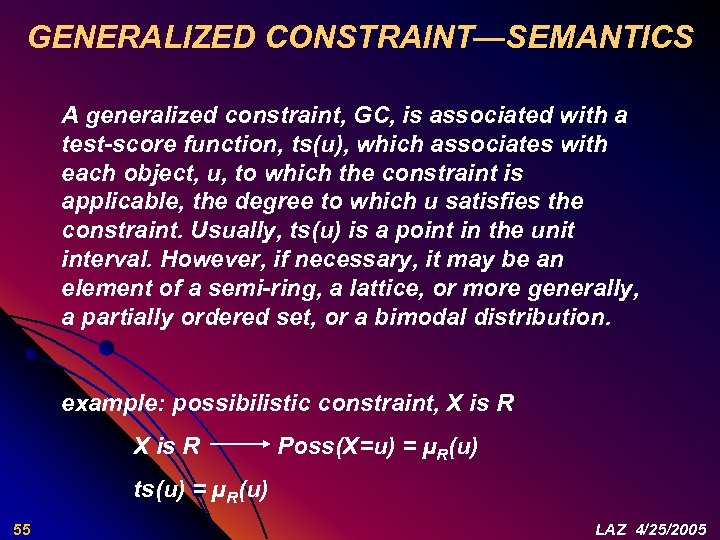 GENERALIZED CONSTRAINT—SEMANTICS A generalized constraint, GC, is associated with a test-score function, ts(u), which