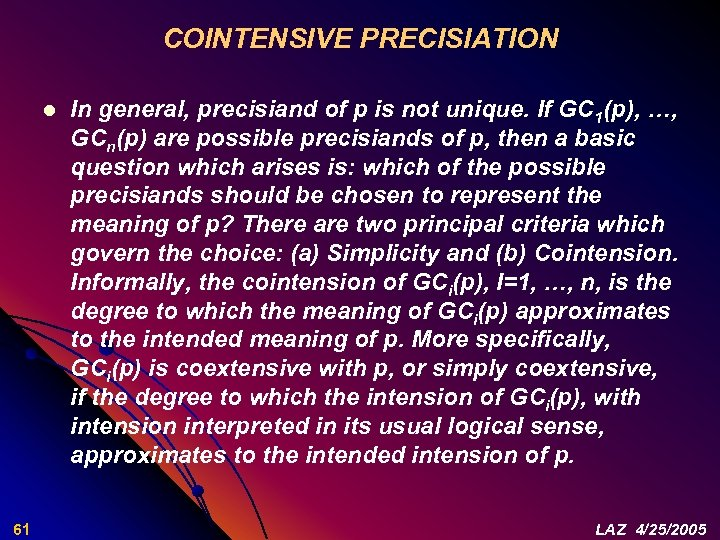 COINTENSIVE PRECISIATION l 61 In general, precisiand of p is not unique. If GC