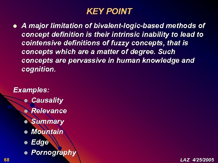 KEY POINT l A major limitation of bivalent-logic-based methods of concept definition is their