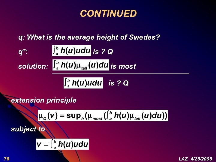 CONTINUED q: What is the average height of Swedes? q*: solution: is ? Q