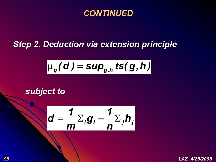 CONTINUED Step 2. Deduction via extension principle subject to 95 LAZ 4/25/2005