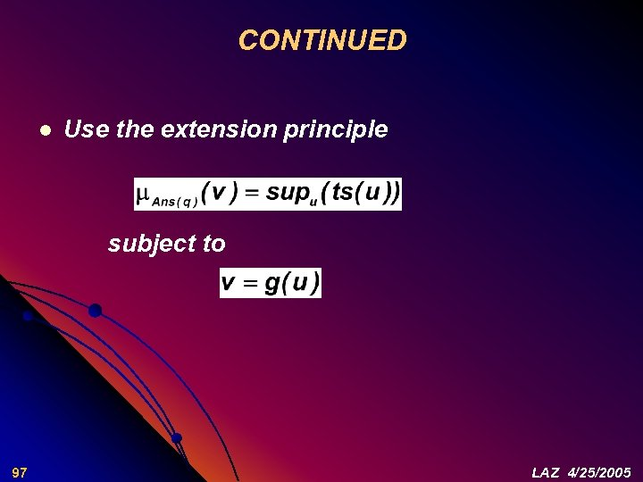 CONTINUED l Use the extension principle subject to 97 LAZ 4/25/2005