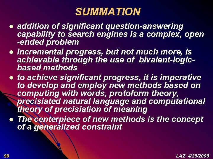 SUMMATION l l 98 addition of significant question-answering capability to search engines is a