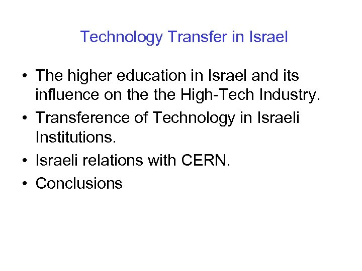 Technology Transfer in Israel • The higher education in Israel and its influence on