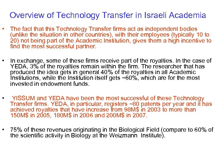 Overview of Technology Transfer in Israeli Academia • The fact that this Technology Transfer