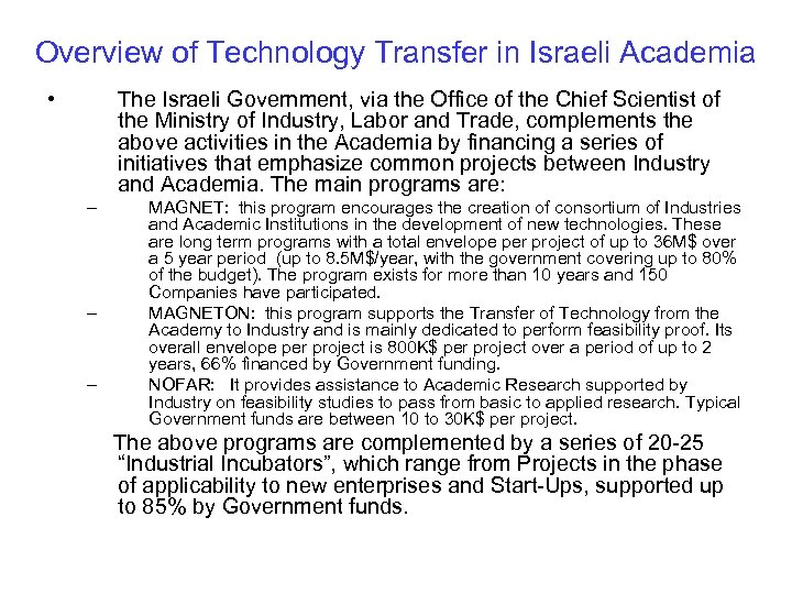 Overview of Technology Transfer in Israeli Academia • The Israeli Government, via the Office