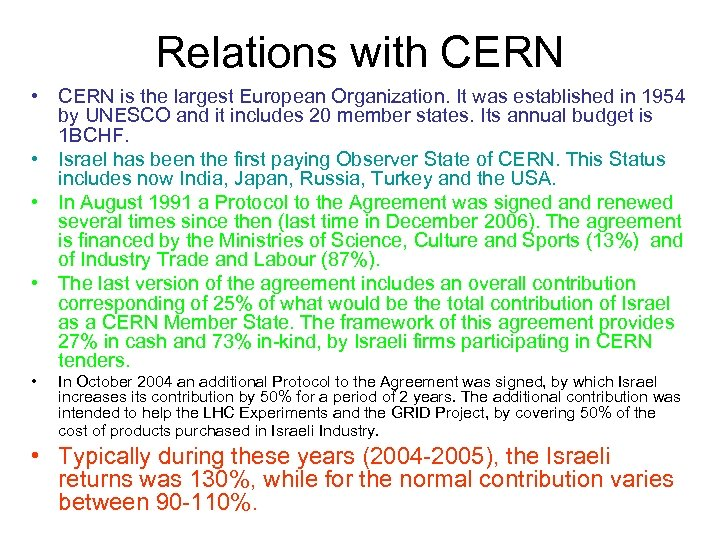 Relations with CERN • CERN is the largest European Organization. It was established in