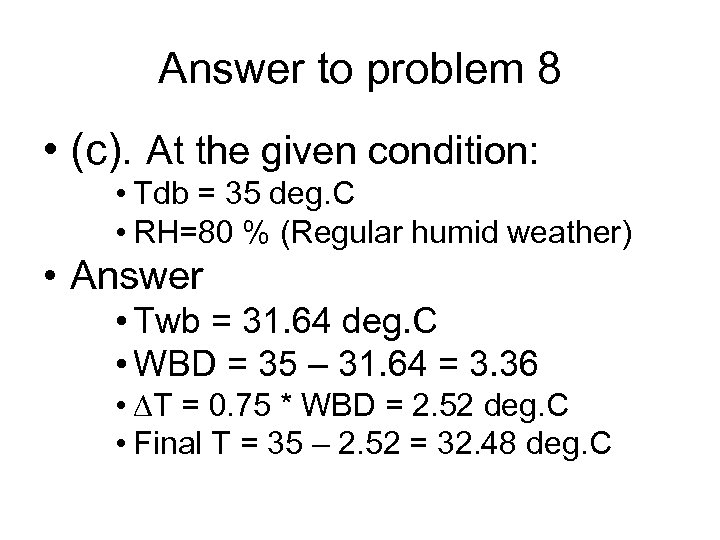 Answer to problem 8 • (c). At the given condition: • Tdb = 35