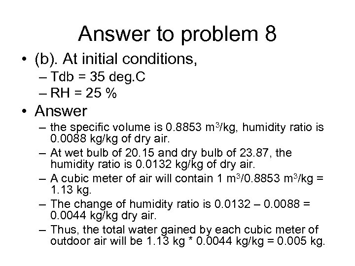 Answer to problem 8 • (b). At initial conditions, – Tdb = 35 deg.