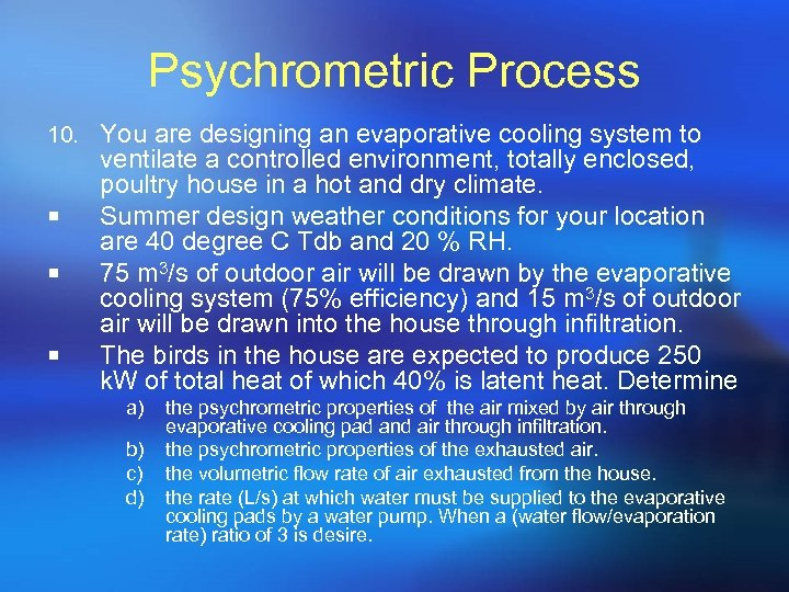 Psychrometric Process 10. You are designing an evaporative cooling system to ¡ ¡ ¡