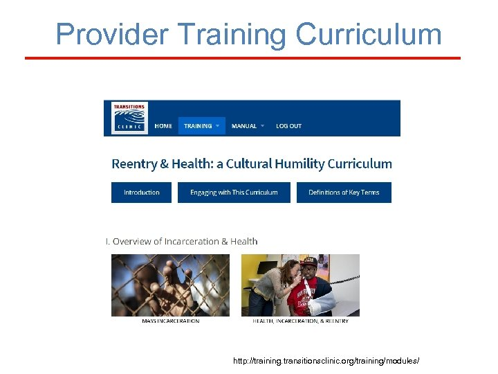 Provider Training Curriculum http: //training. transitionsclinic. org/training/modules/