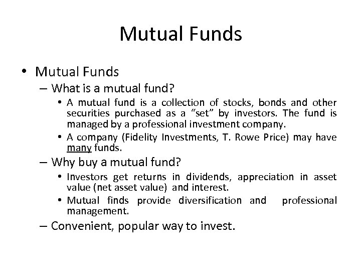Mutual Funds • Mutual Funds – What is a mutual fund? • A mutual
