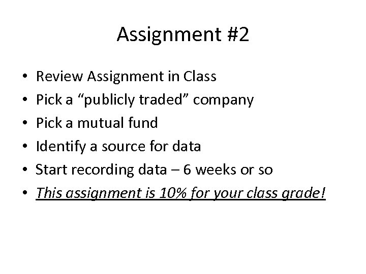 """Assignment #2 • • • Review Assignment in Class Pick a """"publicly traded"""" company"""