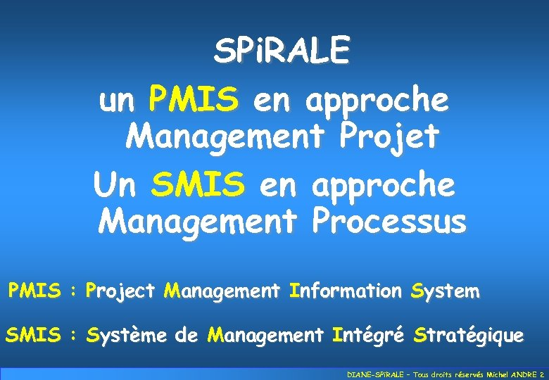SPi. RALE un PMIS en approche Management Projet Un SMIS en approche Management Processus