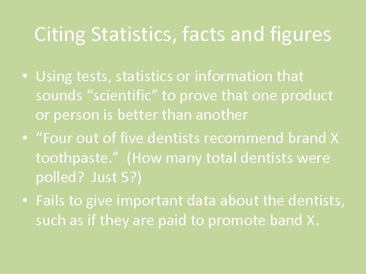 "Citing Statistics, facts and figures • Using tests, statistics or information that sounds ""scientific"""